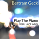Bertram Geck feat. Lara Play the Piano