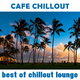 Best of Chillout Lounge Cafe Chillout
