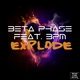Beta Phase feat. 3pm - Explode