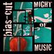 Bias-Cut Might of Music E.P.