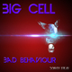 Big Cell Bad Behaviour