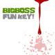 Bigboss Fun Key!