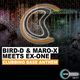 Bird-D & Maro-X Meets Ex-One Clubbing Base Anthem