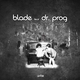 Blade feat. Dr. Prog Music Is Your Relegion