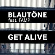 blautne-feat-famp-get-alive
