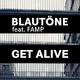 Blautöne feat. Famp Get Alive