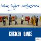 Blue Light Orchestra Chicken Dance