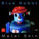 Blue Robot Metal Skin