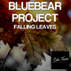 Bluebear Project Falling Leaves