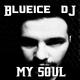 Blueice DJ My Soul
