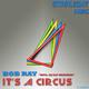 Bob Ray It's a Circus