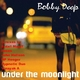 Bobby Deep Under the Moonlight