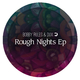 Bobby Rules & Dux Rough Nights Ep