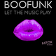 Boofunk Let the Music Play