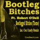 Bootleg Bitches Ft. Robert O'Dell Bootlegged Biches