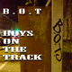 Boys on the Track B.O.T