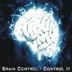 Brain Control Control It