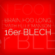 Brain Foo Long & Mathieu Le Manson 16'er Blech