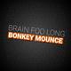 Brain Foo Long Bonkey Mounce