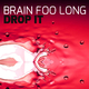 Brain Foo Long Drop It (Radio Edit)