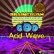 Braincrush Acid Wave