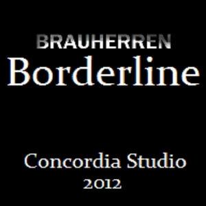 Brauherren - Borderline (Concordia Studio )