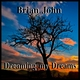 Brian John Dreaming my Dreams