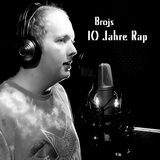 10 Jahre Rap by Brojs mp3 download