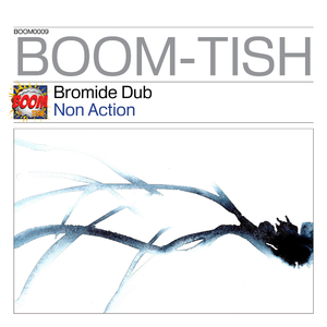 Bromide Dub - Non Action (Boom Tish)