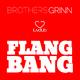 Brothers Grinn Flang Bang