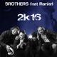 Brothers feat. Ranieri 2K16