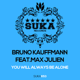You Will Always Be Alone by Bruno Kauffmann feat. Max Julien mp3 download