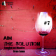 Bruno Lemos Aim - The Solution, Vol. 7(Compiled and Mixed By Bruno Lemos)