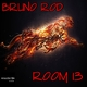 Bruno Rod Room 13