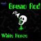 Bruno Rod White Horse