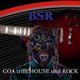 Bsr Goa trifft House und Rock