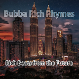 Rich Beats from the Future by Bubba Rich Rhymes mp3 download