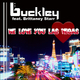 Buckley feat. Brittaney Starr We Love You Las Vegas