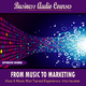 Business Audio Courses From Music to Marketing - How a Music Man Turned Experience Into Income