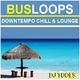 Busloops Downtempo Chill & Longe Dj Tools