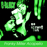 So Strung Out(Franky Miller Acapella) by C-Block mp3 download
