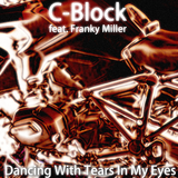 Dancing with Tears in My Eyes by C-Block feat. Franky Miller mp3 download