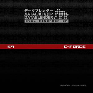 C-force - Evil Disorder Ep (Datablender)