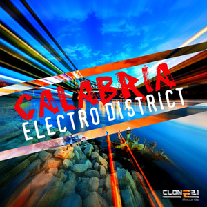 Calabria - Electro District (Clone 2.1 Records)