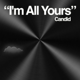 I`m All Yours by Candid mp3 download