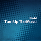 Turn Up the Music by Candid mp3 download