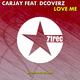Carjay feat. Dcoverz Love Me