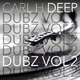 Carl H Deep Dubz, Vol. 2