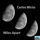 Carlos Wicto Miles Apart
