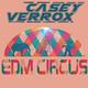 Casey Verrox EDM Circus